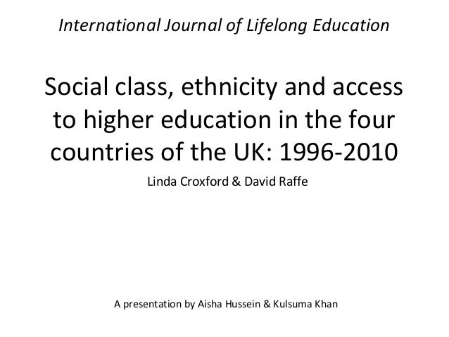 International Journal of Lifelong Education Social class, ethnicity and access to higher education in the four countries o...