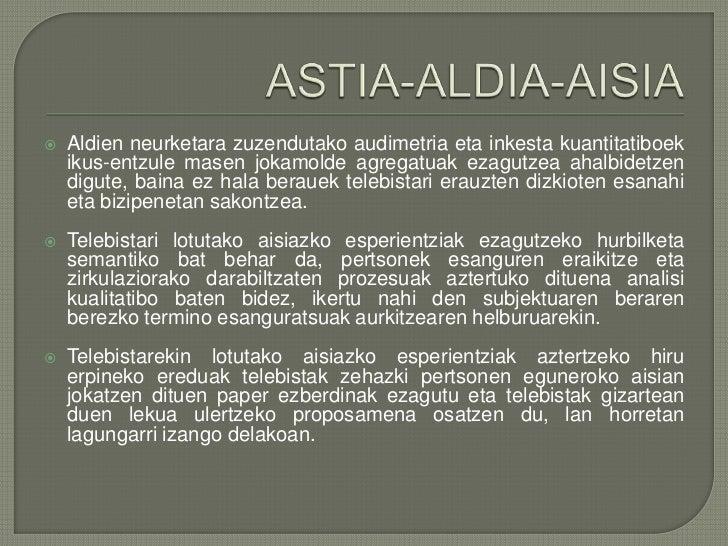 ASTIA-ALDIA-AISIA<br />Aldien neurketara zuzendutako audimetria eta inkesta kuantitatiboek ikus-entzule masen jokamolde ag...