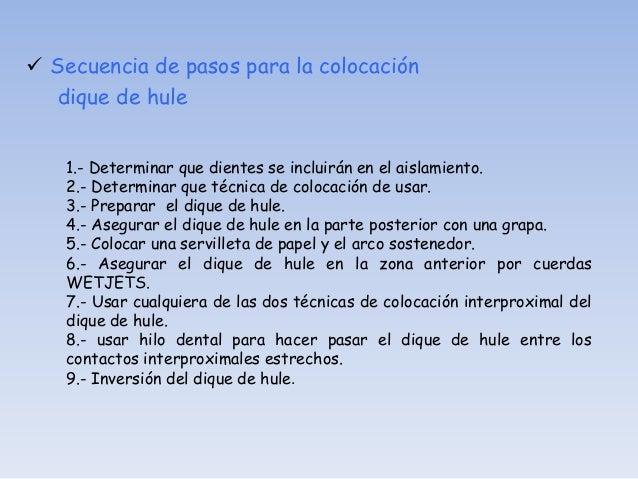  Técnicas de colocación y estabilización del dique de hule   Técnica de grapa con alas (grapa, dique y arco     juntos)....