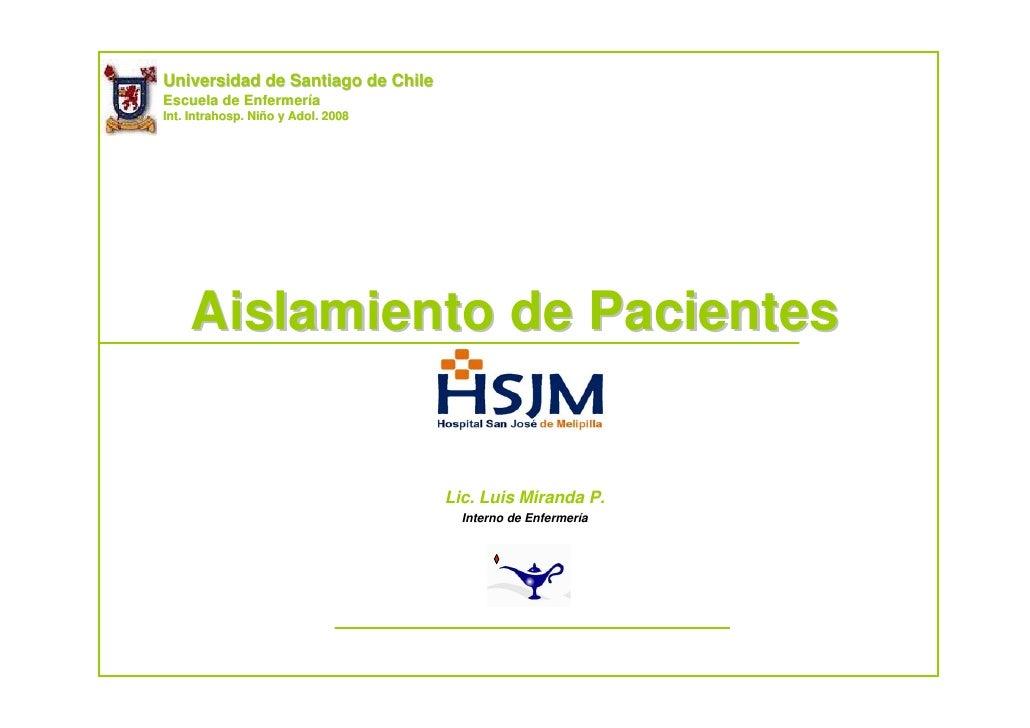 Universidad de Santiago de Chile Escuela de Enfermería            Enfermerí Int. Intrahosp. Niño y Adol. 2008             ...