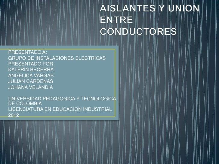 PRESENTADO A:GRUPO DE INSTALACIONES ELECTRICASPRESENTADO POR:KATERIN BECERRAANGELICA VARGASJULIAN CARDENASJOHANA VELANDIAU...