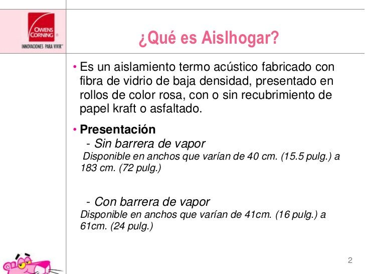 ¿Qué es Aislhogar?<br />Es un aislamiento termo acústico fabricado con fibra de vidrio de baja densidad, presentado en rol...