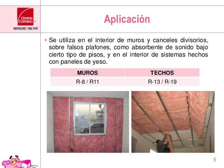 Aplicación<br />Se utiliza en el interior de muros y canceles divisorios, sobre falsos plafones, como absorbente de sonido...