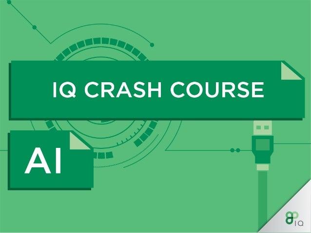 IQ CRASH COURSE  AI