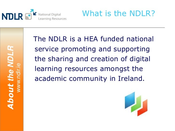 What is the NDLR?                               The NDLR is a HEA funded national                               service pr...