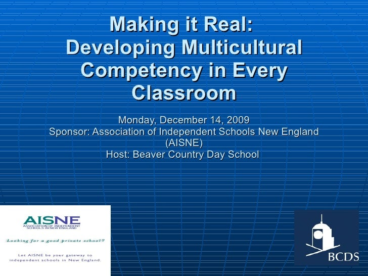 Making it Real:  Developing Multicultural Competency in Every Classroom Monday, December 14, 2009 Sponsor: Association of ...
