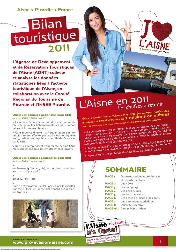Aisne < Picardie < France    Bilan touristique       2011L'Agence de Développementet de Réservation Touristiquesde l'Aisne...