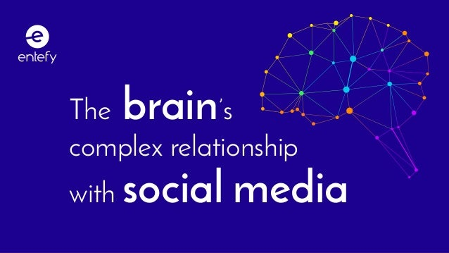 1Entefy | The brain on social media The brain's complex relationship with social media