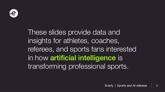 What would professional sports look like with AI referees and other smart technologies? by Entefy Slide 3