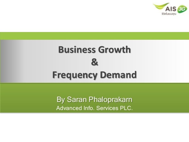 Business Growth & Frequency Demand By Saran Phaloprakarn Advanced Info. Services PLC.