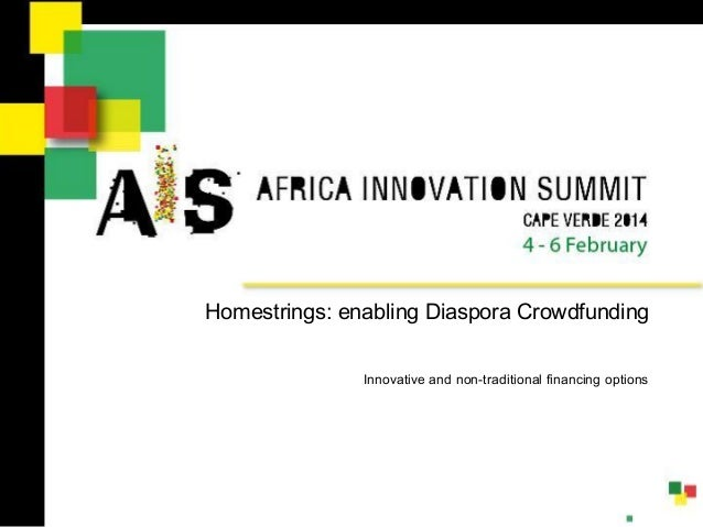 Innovative and non-traditional financing options Homestrings: enabling Diaspora Crowdfunding