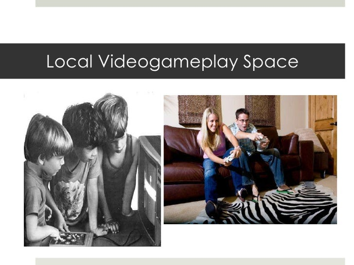 Local Videogameplay Space