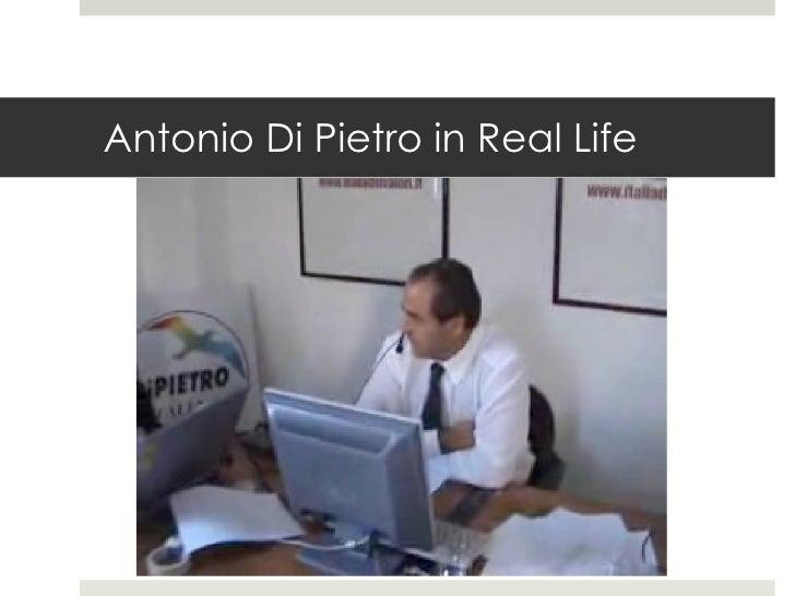 Antonio Di Pietro in Real Life