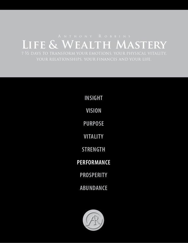 Call today to enroll! 1-800-898-8669 (Internationally: 001-858-535-9900) A n t h o n y R o b b i n s Life  Wealth Mastery ...