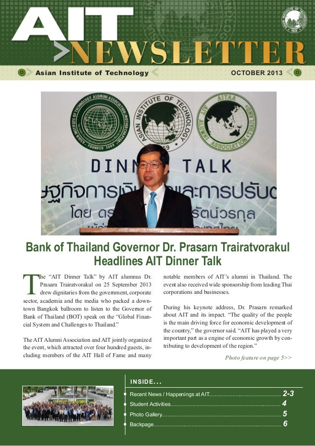 1  OCTOBER 2013  Asian Institute of Technology  	  OCTOBER 2013  Bank of Thailand Governor Dr. Prasarn Trairatvorakul Head...