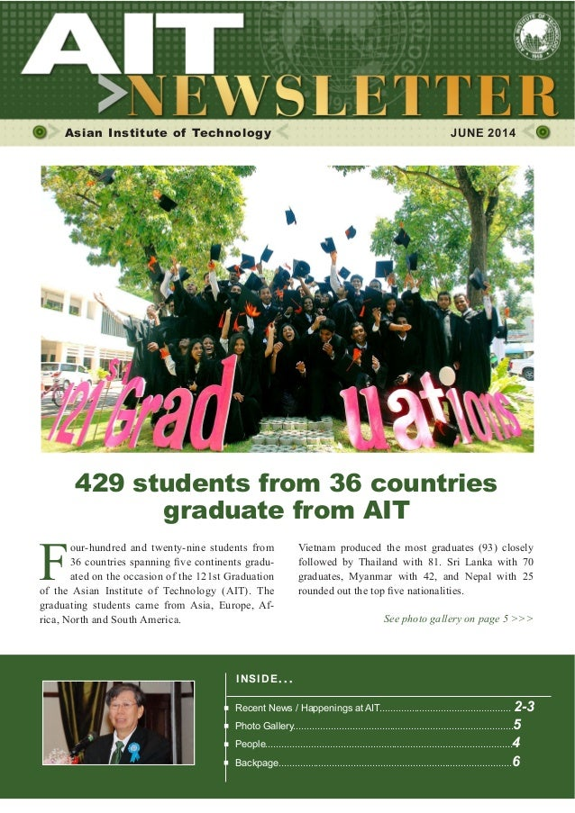 1JUNE 2014 Asian Institute of Technology JUNE 2014 F our-hundred and twenty-nine students from - ated on the occasion of t...