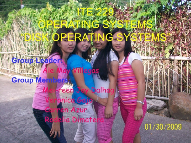 "ITE 229 OPERATING SYSTEMS ""DISK OPERATING SYSTEMS"" <ul><li>Group Leader: </li></ul><ul><li>Ale May Villegas </li></ul><ul>..."