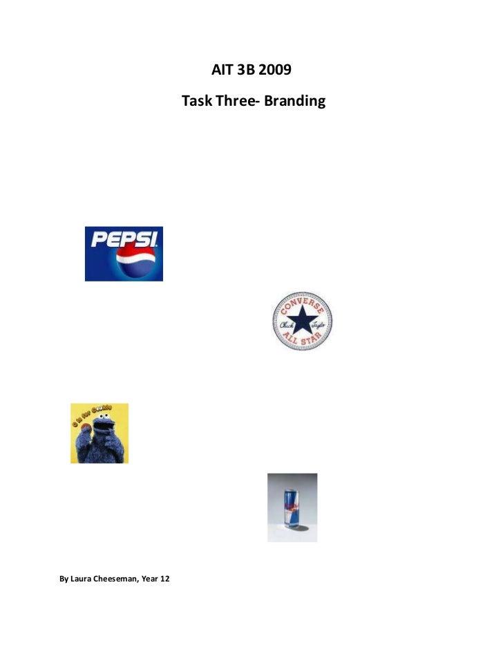 AIT 3B 2009<br /> Task Three- Branding<br />            <br />                                                            ...