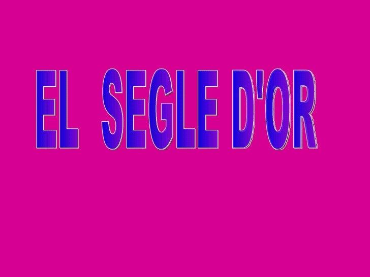 EL  SEGLE D'OR