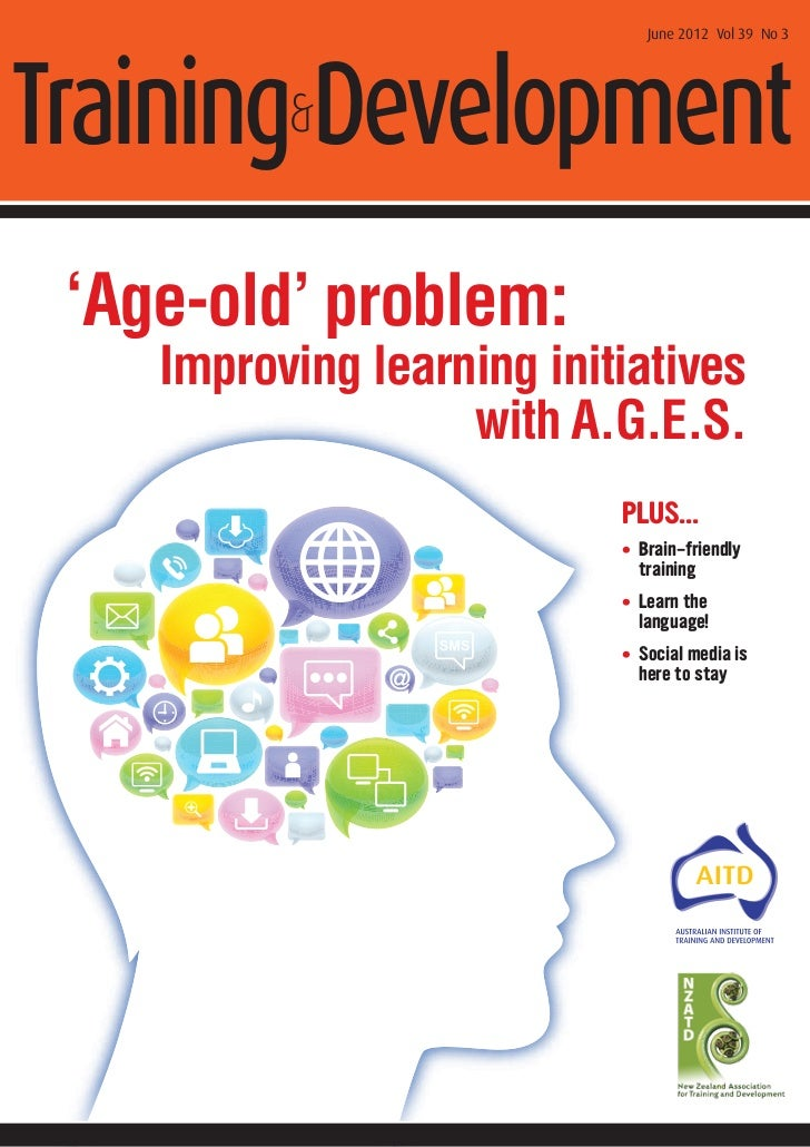 June 2012 Vol 39 No 3Training&Development 'Age-old' problem:    Improving learning initiatives                   with A.G....