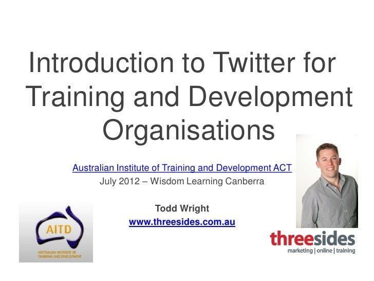 Introduction to Twitter forTraining and Development       Organisations   Australian Institute of Training and Development...