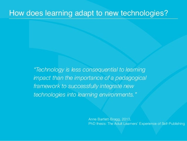 """How does learning adapt to new technologies? """"Technology is less consequential to learning impact than the importance of a..."""