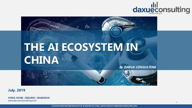 TO ACCESS MORE INFORMATION ON THE AI INDUSTRYIN CHINA, PLEASE CONTACT DX@DAXUECONSULTING.COM dx@daxueconsulting.com +86 (2...