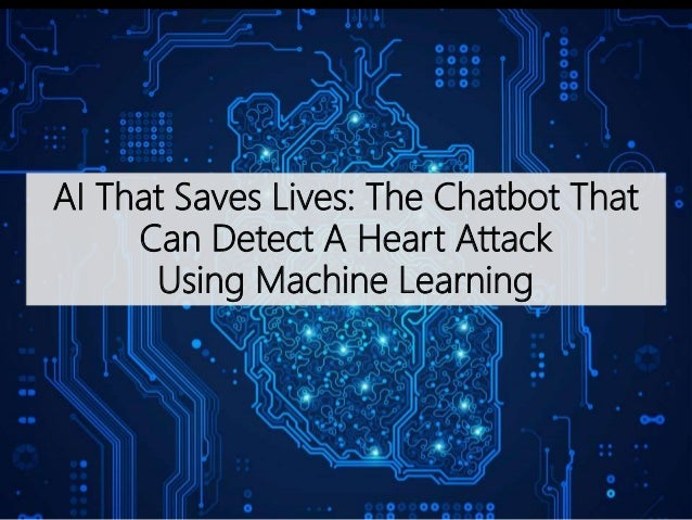 AI That Saves Lives: The Chatbot That Can Detect A Heart Attack Using Machine Learning
