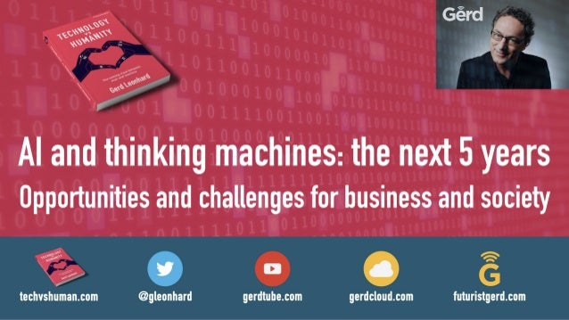 Artificial Intelligence, Thinking Machines and the Future of Humanity: Futurist Speaker Gerd Leonhard