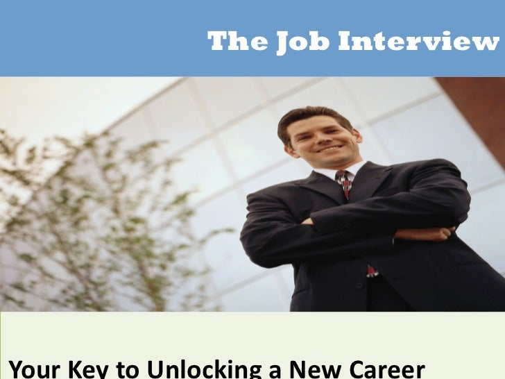 The Job Interview   YourKeytoUnlockingaNewCareer