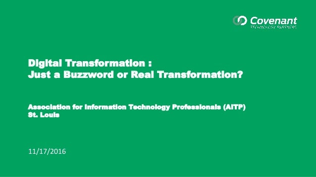 Digital Transformation : Just a Buzzword or Real Transformation? Association for Information Technology Professionals (AIT...