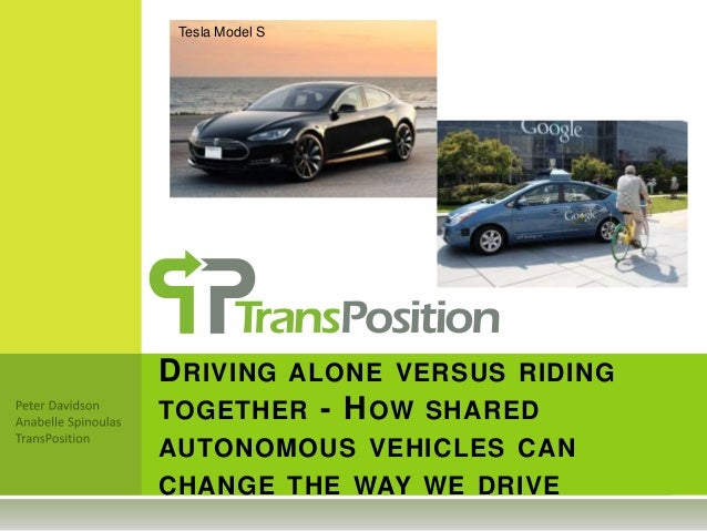 DRIVING ALONE VERSUS RIDING TOGETHER - HOW SHARED AUTONOMOUS VEHICLES CAN CHANGE THE WAY WE DRIVE Tesla Model S