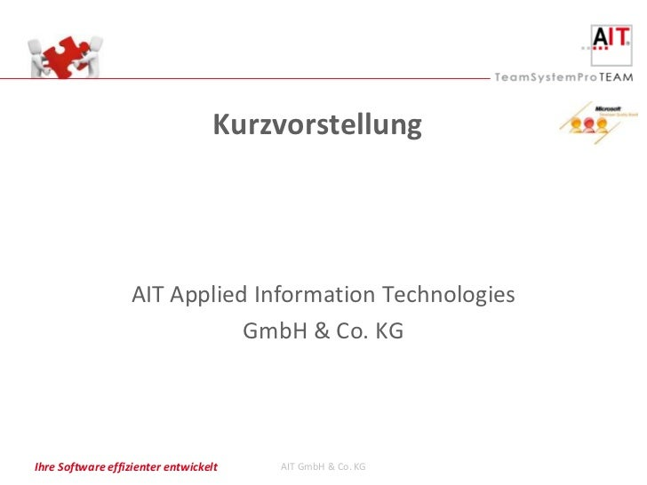 Kurzvorstellung                  AIT Applied Information Technologies                             GmbH & Co. KGIhre Softwa...