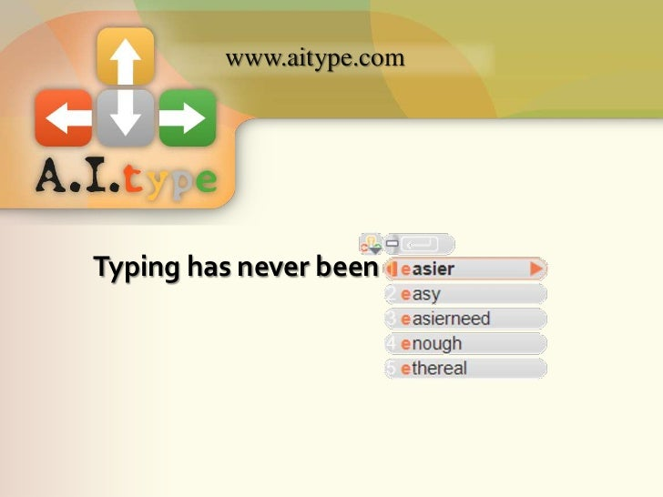 www.aitype.com<br />Typing has never been <br />