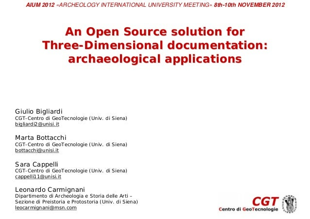 AIUM 2012 «ARCHEOLOGY INTERNATIONAL UNIVERSITY MEETING» 8th-10th NOVEMBER 2012              An Open Source solution for   ...