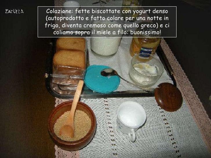 Colazione: fette biscottate con yogurt denso(autoprodotto e fatto colare per una notte infrigo, diventa cremoso come quell...