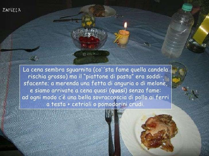 """La cena sembra sguarnita (co"""" """"sta fame quella candela   rischia grosso) ma il """"piattone di pasta"""" era soddi- sfacente; a ..."""