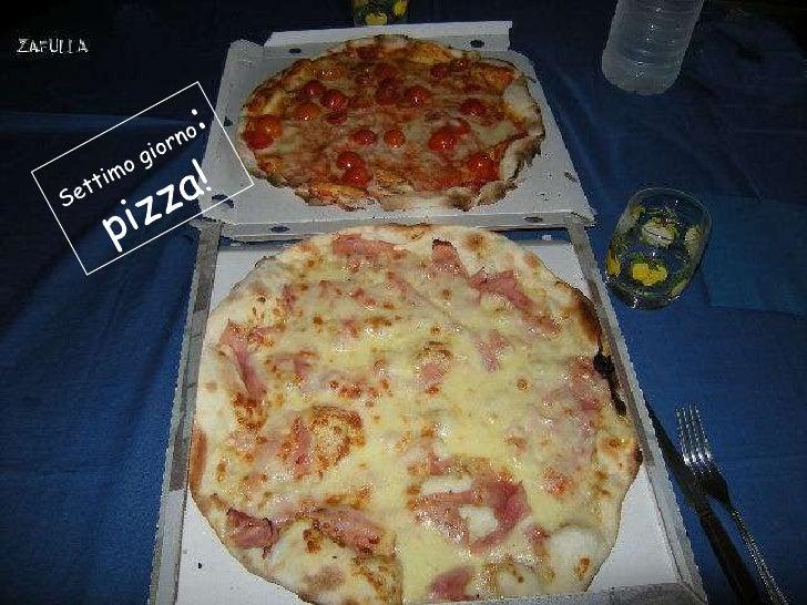 """Pizza si: ma non lasciatevi  impressionare e leggete   cos""""altro c""""è in tutta la          giornata:colazione come al solit..."""