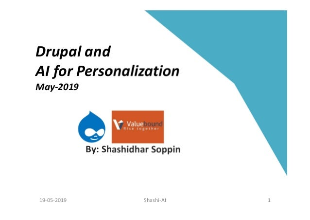 Drupal and AI for Personalization May-2019 By: Shashidhar Soppin Shashi-AI 119-05-2019