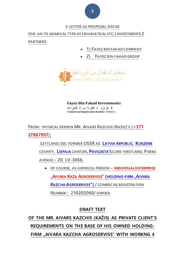 1 E-LETTER AS PROPOSAL DATAS FOR: AN TO ARABICAL TYPE OF (SHARIATICAL ETC.) INVESTMENTS 2 PARTNERS:  1) FAYEZ BIN FAHAD C...