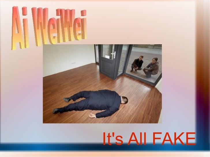 It's All FAKE Ai WeiWei