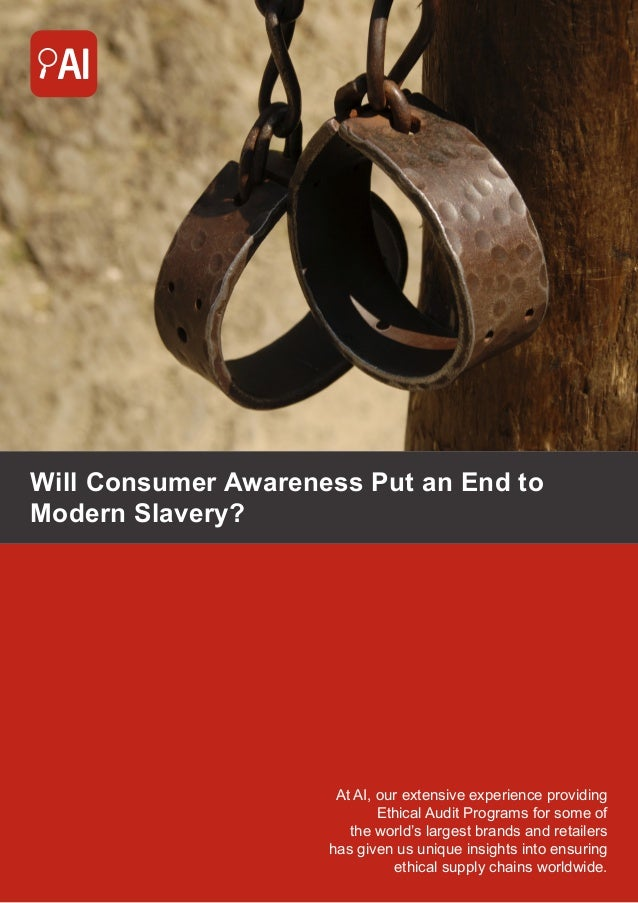 Will Consumer Awareness Put an End to Modern Slavery? At AI, our extensive experience providing Ethical Audit Programs for...