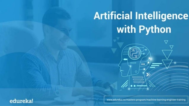WHY PYTHON FOR AI? FEATURES OF PYTHON INTRODUCTION TO ARTIFICIAL INTELLIGENCE INTRODUCTION TO MACHINE LEARNING www.edureka...