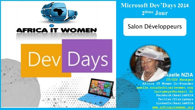Microsoft Dev'Days 2014  2ième Jour  Salon Développeurs  Axelle NZIA  IT/GIS Manager  Africa IT Women Co-Founder  axelle.n...