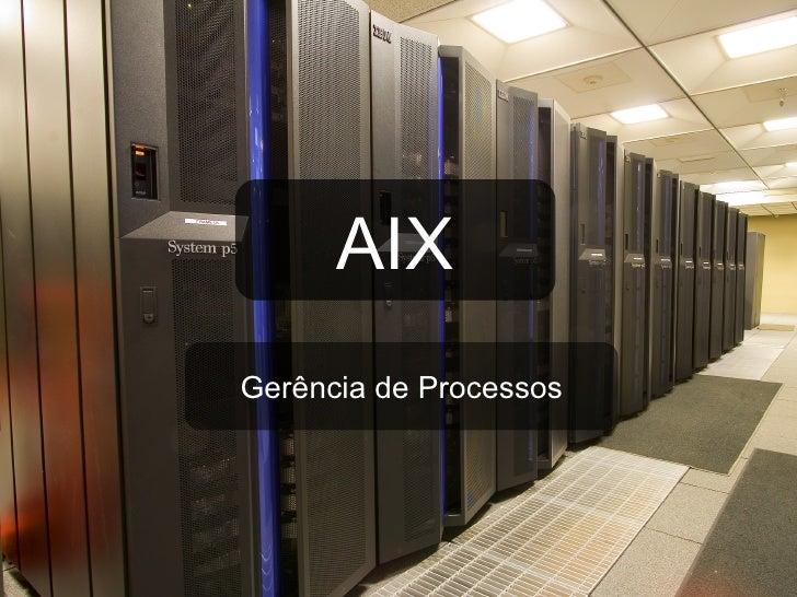 AIX Gerência de Processos