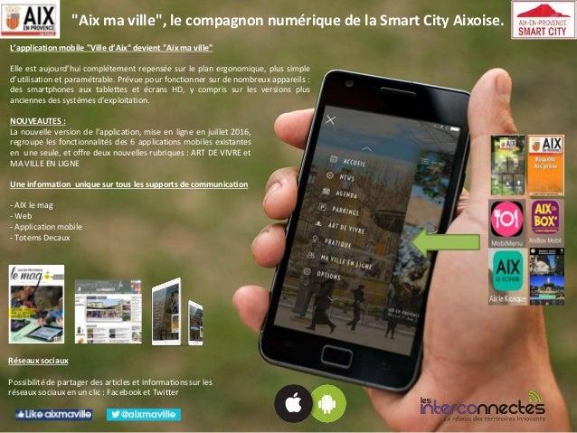 """""""Aix ma ville"""", le compagnon numérique de la Smart City Aixoise. NOUVEAUTES : La nouvelle version de l'application, mise e..."""