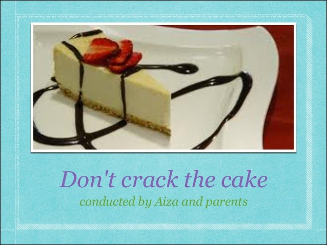 Dont crack the cake conducted by Aiza and parents
