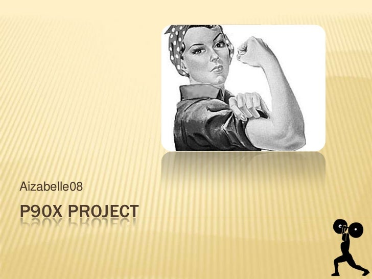 P90X Project<br />Aizabelle08<br />