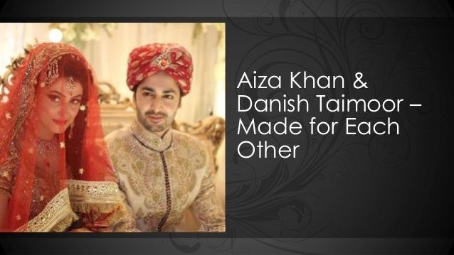 Aiza Khan & Danish Taimoor – Made for Each Other