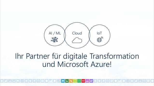 Ihr Partner für digitale Transformation und Microsoft Azure! Cloud IoTAI / ML